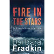 Fire in the Stars by Fradkin, Barbara, 9781459732391