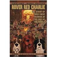 Rover Red Charlie by Ennis, Garth; Dipascale, Michael, 9781592912391