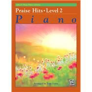 Alfred's Basic Piano Course: Praise Hits, Level 2 by Gerou, Tom (ADP), 9780739092392