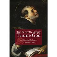 The Perfectly Simple Triune God by Long, D. Stephen, 9781451492392