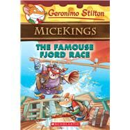 The Famouse Fjord Race (Geronimo Stilton Micekings #2) by Stilton, Geronimo, 9780545872393