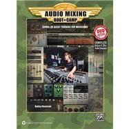 Audio Mixing Boot Camp: Hands-On Basic Training for Musicians by Owsinski, Bobby, 9780739082393