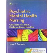 Psychiatric Mental Health Nursing, 8th Ed. +Psychiatric Nursing, 9th Ed. by Townsend, Mary C., 9780803642393