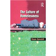 The Culture of Homelessness by Ravenhill,Megan, 9781138262393