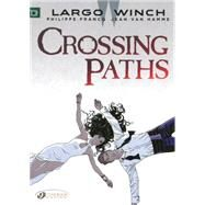 Largo Winch: Crossing Paths by Hamme, Jean Van; Francq, Philippe, 9781849182393