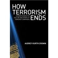 How Terrorism Ends by Cronin, Audrey Kurth, 9780691152394