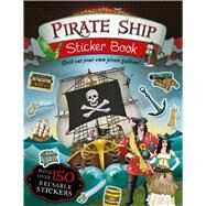 Pirate Ship Sticker Book Deck Out Your Own Pirate Galleon! by Taylor, Maria, 9781783122394
