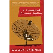 A Thousand Distant Radios by Skinner, Woody, 9780989302395