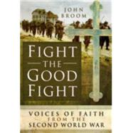 Fight the Good Fight by Broom, John, 9781473862395