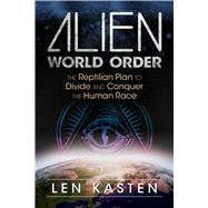 Alien World Order by Kasten, Len, 9781591432395