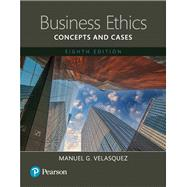 Business Ethics Concepts and Cases,Books a la Carte Edition by Velasquez, Manuel G., 9780133832396