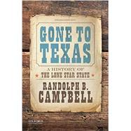 Gone to Texas A History of the Lone Star State by Campbell, Randolph B., 9780190642396