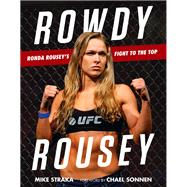 Rowdy Rousey by Straka, Mike; Sonnen, Chael, 9781629372396