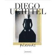 Diego Uchitel: Polaroids by Uchitel, Diego, 9788862082396