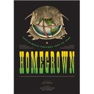 Homegrown: Austin Music Posters 1967 to 1982 by Schaefer, Alan; Patoski, Joe Nick (CRT); Jacobson, Nels (CRT), 9780292772397