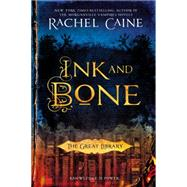Ink and Bone by Caine, Rachel, 9780451472397