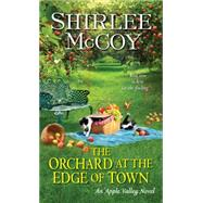 The Orchard at the Edge of Town by McCoy, Shirlee, 9781420132397