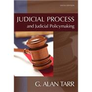 Judicial Process and Judicial Policymaking by Tarr, G. Alan, 9781435462397