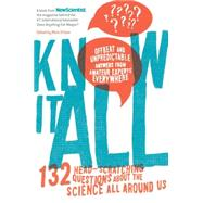 Know It All: 132 Head-scratching Questions About the Science All Around Us by New Scientist; O'Hare, Mick, 9781615192397
