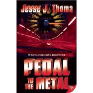 Pedal to the Metal by Thoma, Jesse J., 9781626392397