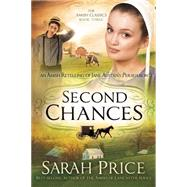 Second Chances: An Amish Retelling of Jane Austen's Persuasion by Price, Sarah, 9781629982397