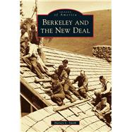 Berkeley and the New Deal by Smith, Harvey L., 9781467132398