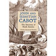 John and Sebastian Cabot by Beazley, Charles Raymond, 9781594162398