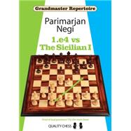 Grandmaster Repertoire 1.e4 vs The Sicilian I by Negi, Parimarjan, 9781906552398