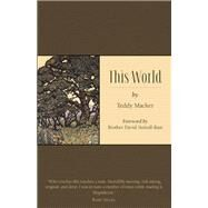 This World by Macker, Teddy; Steindl-Rast , Brother David, 9781935952398
