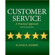 Customer Service A Practical Approach by Harris, Elaine K., 9780132742399