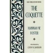 The Coquette by Foster, Hannah W.; Davidson, Cathy N., 9780195042399