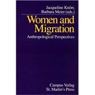 Women and Migration : Anthropological Perspectives by Meier, Barbara; Knorr, Jacqueline, 9780312232399