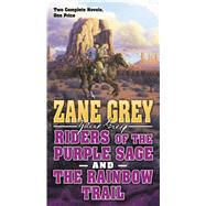 Riders of the Purple Sage and the Rainbow Trail by Grey, Zane, 9780765382399
