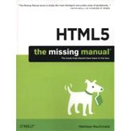 HTML5: the Missing Manual by MacDonald, Matthew, 9781449302399