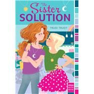 The Sister Solution by Trueit, Trudi; Valencia, Adrian, 9781481432399