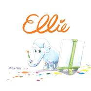 Ellie by Wu, Mike; Wu, Mike, 9781484712399