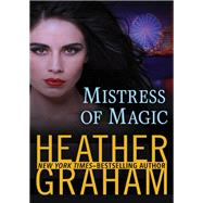 Mistress of Magic by Graham, Heather, 9781504052399