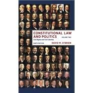 Constitutional Law and Politics: Civil Rights and Civil Liberties 9E (Vol. 2) by O'Brien, David M., 9780393922400
