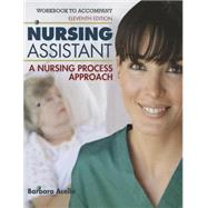 Workbook for Hegner/Acello/Caldwell's Nursing Assistant: A Nursing Process Approach, 11th by Acello, Barbara; Hegner, Barbara, 9781133132400