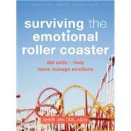 Surviving the Emotional Roller Coaster by Van Dijk, Sheri, 9781626252400