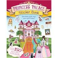 Princess Palace Sticker Book Decorate Your Very Own Royal Home! by Taylor, Maria, 9781783122400