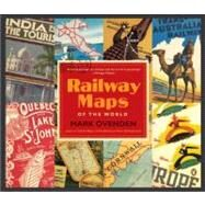 Railway Maps of the World by Ovenden, Mark, 9780143122401