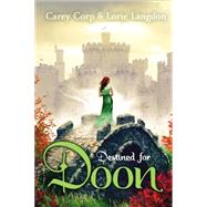 Destined for Doon by Corp, Carey; Langdon, Lorie, 9780310742401
