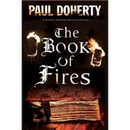 The Book of Fires by Doherty, Paul, 9780727872401