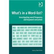 What's in a Word-list?: Investigating Word Frequency and Keyword Extraction by Archer; Dawn, 9780754672401