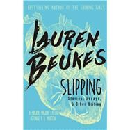 Slipping Stories, Essays, & Other Writing by Beukes, Lauren, 9781616962401