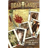 Deadlands: Dead Man's Hand by Mariotte, Jeff; Ellis, Steve; Gallaher, David; Palmiotti, Jimmy; Gray, Justin, 9781631402401