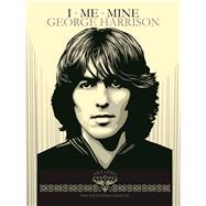 I Me Mine The Extended Edition by Harrison, George; Taylor, Derek; Harrison, Olivia, 9781905662401