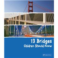 13 Bridges Children Should Know by Finger, Brad, 9783791372402
