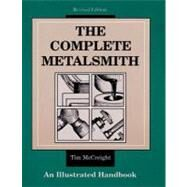 The Complete Metalsmith An Illustrated Handbook by McCreight, Tim, 9780871922403